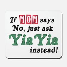 Just Ask YiaYia! Mousepad