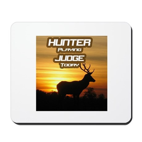 """Hunter Playing Judge Today"" Mousepad"