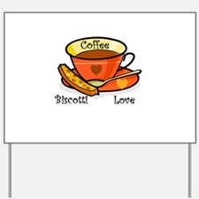 Coffee Biscotti Love Yard Sign