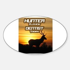 """""""Hunter Playing Dentist Today"""" Oval Decal"""