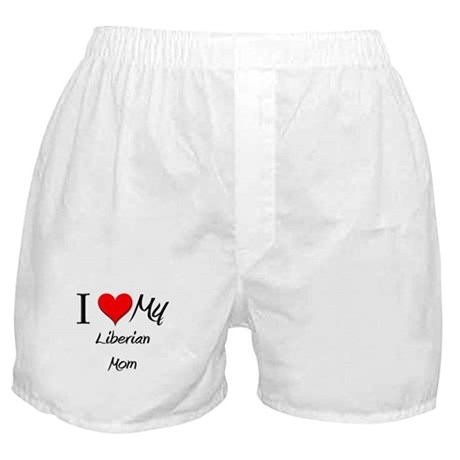 I Love My Liberian Mom Boxer Shorts