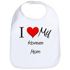 I Love My Korean Mom Bib
