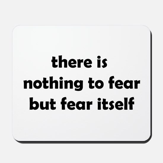 Nothing to Fear Mousepad