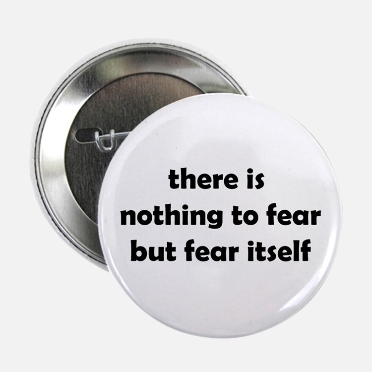 """Nothing to Fear 2.25"""" Button"""