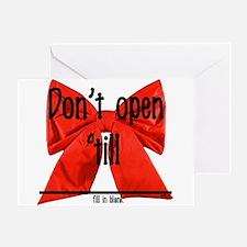 Dont Open Til ______ Greeting Card