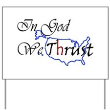We Trust Yard Sign