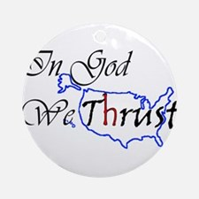 We Trust Ornament (Round)