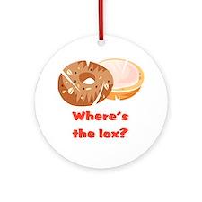 Where's the lox?  Ornament (Round)
