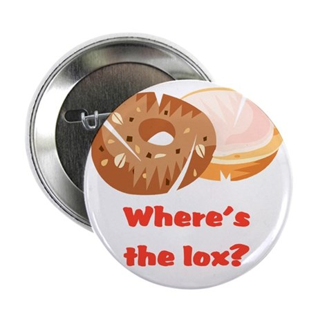 "Where's the lox? 2.25"" Button"
