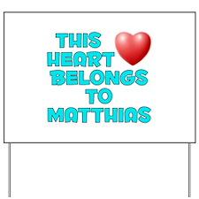 This Heart: Matthias (E) Yard Sign