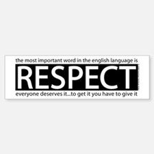Respect Bumper Bumper Bumper Sticker