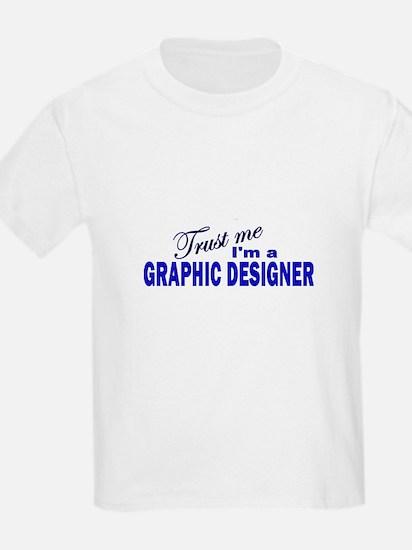 Trust Me I'm A Graphic Design T-Shirt