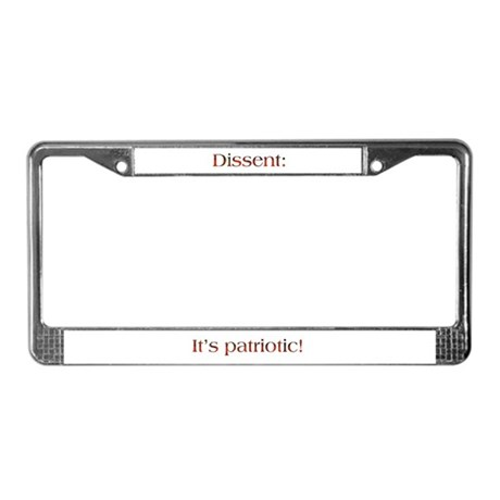 Dissent Is Patriotic License Plate Frame