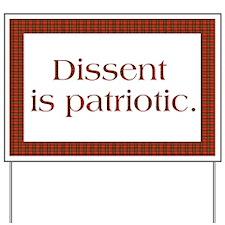 Dissent Is Patriotic Yard Sign