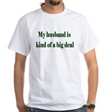 My Husband Is A Big Deal Shirt