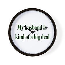 My Husband Is A Big Deal Wall Clock