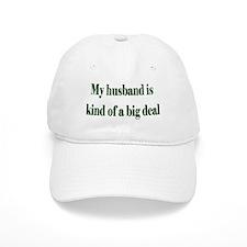 My Husband Is A Big Deal Baseball Cap