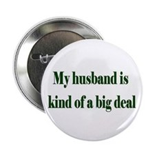 """My Husband Is A Big Deal 2.25"""" Button (10 pack)"""
