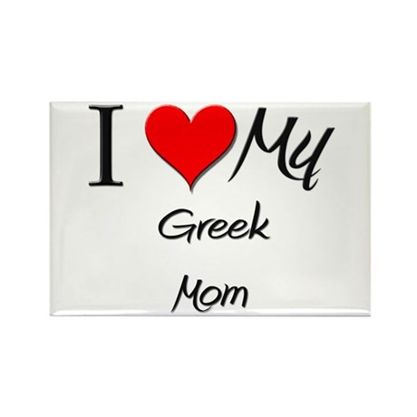 I Love My Greek Mom Rectangle Magnet