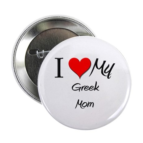 """I Love My Greek Mom 2.25"""" Button (10 pack)"""