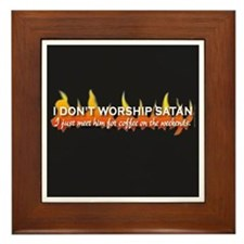 Don't Worship Satan Framed Tile