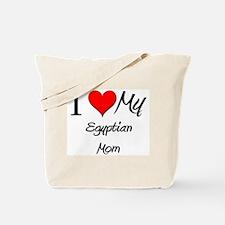 I Love My Egyptian Mom Tote Bag