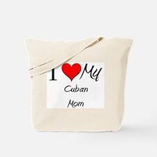 I Love My Cuban Mom Tote Bag
