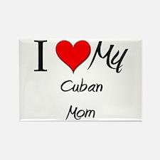 I Love My Cuban Mom Rectangle Magnet