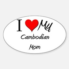 I Love My Cambodian Mom Oval Decal
