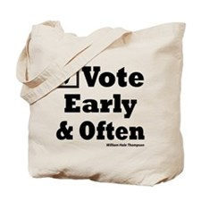 Vote Early & Often Tote Bag