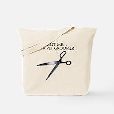 Trust me... I'm a pet groomer! Tote Bag