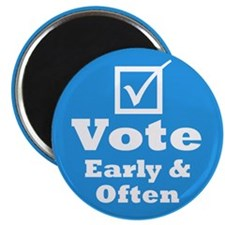 "Vote Early & Often 2.25"" Magnet (10 pack)"