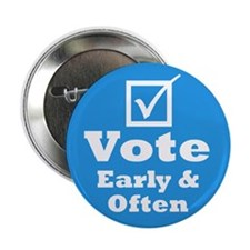 """Vote Early & Often 2.25"""" Button (10 pack)"""
