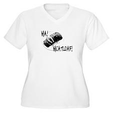 Ma Meatloaf! T-Shirt