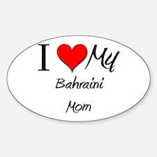 I Love My Bahraini Mom Oval Decal