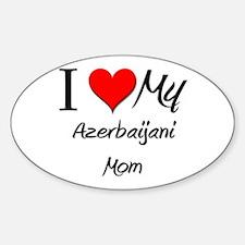 I Love My Azerbaijani Mom Oval Decal