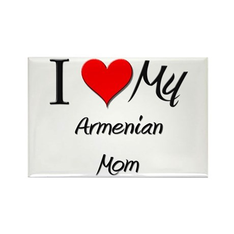 I Love My Armenian Mom Rectangle Magnet