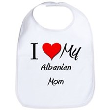 I Love My Albanian Mom Bib