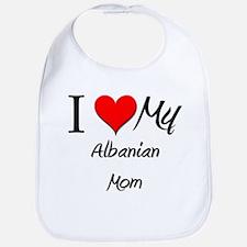 I Love My Albanian Mom Bib