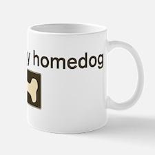 Frankie is my homedog Mug
