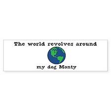 World Revolves Around Monty Bumper Bumper Sticker