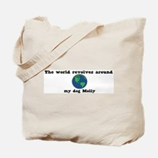 World Revolves Around Molly Tote Bag