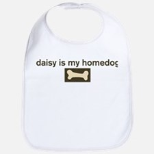 Daisy is my homedog Bib