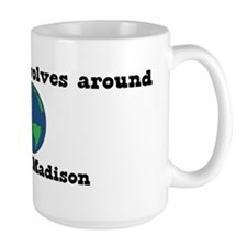 World Revolves Around Madison Mug