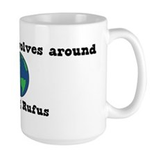 World Revolves Around Rufus Mug
