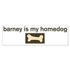 Barney is my homedog Bumper Bumper Sticker