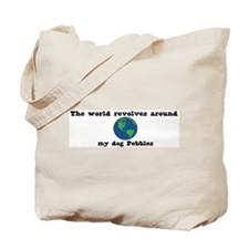 World Revolves Around Pebbles Tote Bag