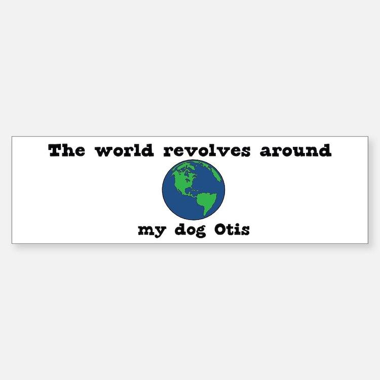 World Revolves Around Otis Bumper Bumper Bumper Sticker