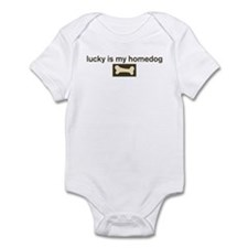 Lucky is my homedog Infant Bodysuit
