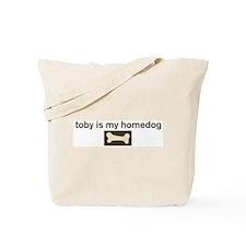 Toby is my homedog Tote Bag